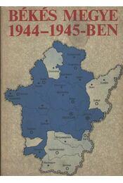Békés megye 1944-1945-ben - Régikönyvek