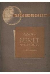 Német nyelvkönyv kezdők számára - csoportos- és magántanulásra I. rész - Vajda György Mihály, Fürst György - Régikönyvek