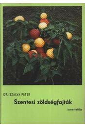 Szentesi zöldségfajták ismertetője - Dr. Szalva Péter - Régikönyvek