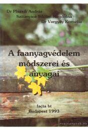 A faanyagvédelem módszerei és anyagai - Pluzsik András dr., Szitányiné Siklósi Magdolna, Vargyay Kornélia dr. - Régikönyvek