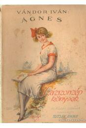 Ágnes - Vándor István, Tutsek Anna - Régikönyvek