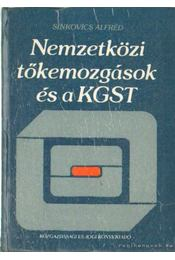 Nemzetközi tőkemozgatások és a KGST - Sinkovics Alfréd - Régikönyvek