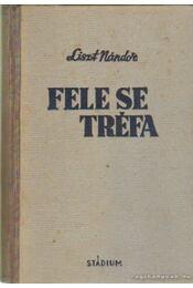 Fele se tréfa - Liszt Nándor - Régikönyvek