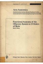 Functional anatomy of the olfactory sytem in 23 orders of birds (A szaglószervek funkcionális anatómiája 23 madárfajnál) - Betsy G. Bang - Régikönyvek
