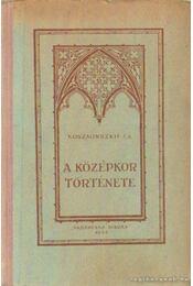 A középkor története - J. A., Koszminszkij - Régikönyvek