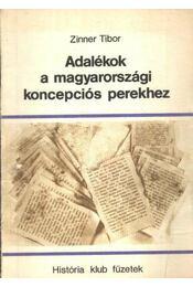 Adalékok a magyarországi koncepciós perekhez - Zinner Tibor - Régikönyvek