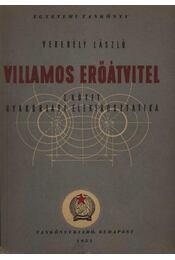 Villamos erőátvitel I. kötet - Verebély László - Régikönyvek
