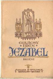 Jezabel I-III. kötet - Gulácsy Irén - Régikönyvek
