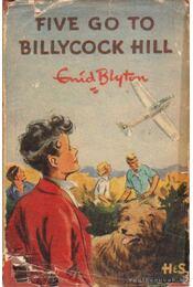 Five go to Billycock Hill - Blyton, Enid - Régikönyvek