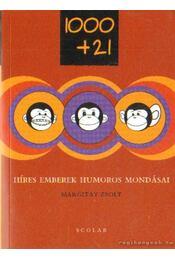 1000+21 - Híres emberek humoros mondásai - Margitay Zsolt - Régikönyvek