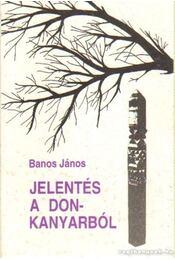 Jelentés a Don-kanyarból - Banos János - Régikönyvek