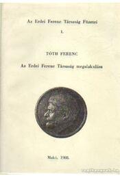 Az Erdei Ferenc Társaság megalakulása - Tóth Ferenc - Régikönyvek