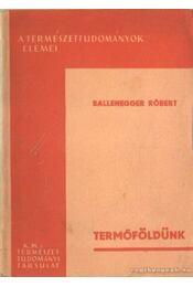 Termőföldünk - Ballenegger Róbert - Régikönyvek