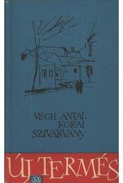 Korai szivárvány (dedikált) - Végh Antal - Régikönyvek