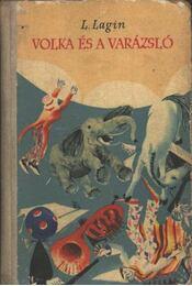 Volka és a varázsló - Lagin, L. - Régikönyvek