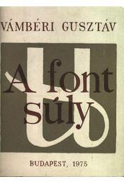 A font súly - Vámbéri Gusztáv - Régikönyvek