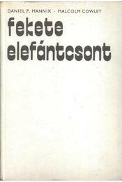 Fekete elefántcsont - Mannix, Daniel P. - Régikönyvek