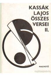 Kassák Lajos összes versei II. - Kassák Lajos - Régikönyvek