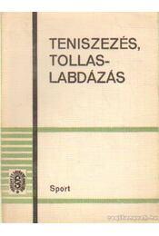 Teniszezés, tollaslabdázás - Több szerző - Régikönyvek