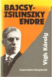 Bajcsy-Zsilinszky Endre - Vigh Károly - Régikönyvek