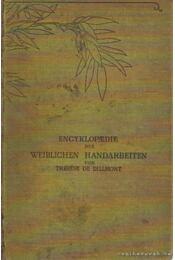 Encyklopaedie der weiblichen handarbeiten (Enciklopédia, a női kézimunkák ismerettára) - Dillmont, Thérése De - Régikönyvek