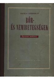 Bőr- és nemibetegségek - Rajka Ödön, Szodoray Lajos - Régikönyvek