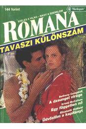 A dzsungel virága - Egy független nő - Üdvözlöm a kapitányt Romana Tavaszi különszám 1992/1. - McCallum, Kristy, Oldfield, Elizabeth, Campdell, Bethany - Régikönyvek