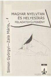 Magyar nyelvtan és helyesírási feladatgyűjtemény - Simon Györgyi, Zala Mária - Régikönyvek
