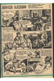 Aranyásók Alaszkában 1993. (11-22. szám 12. rész) - Zórád Ernő, Jack London - Régikönyvek