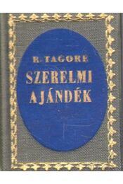Szerelmi ajándék - Rabindranáth Tagore - Régikönyvek