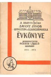 A Nagykőrösi Arany János Gimnázium és Szakközépiskola évkönyve 1973-1974 - Rózsás László (szerk.) - Régikönyvek