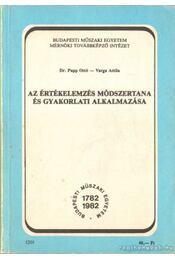 Az értékelemzés módszertana és gyakorlati alkalmazása - Dr. Papp Ottó, Varga Attila - Régikönyvek