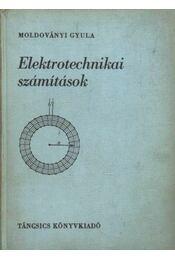 Elektrotechnikai számítások - Moldoványi Gyula - Régikönyvek