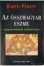 Az összmagyar eszme - Bartis Ferenc - Régikönyvek