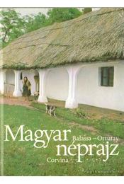 Magyar néprajz - Ortutay Gyula, Balassa Iván - Régikönyvek