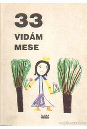33 vidám mese - Walter Erzsébet (válogatta) - Régikönyvek