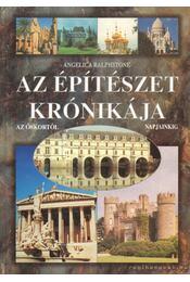 Az építészet krónikája - Ralphstone, Angelica - Régikönyvek