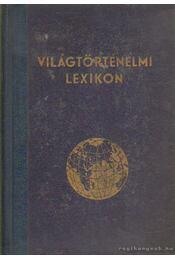 Világtörténelmi lexikon - Horváth Zoltán, Parragi György - Régikönyvek