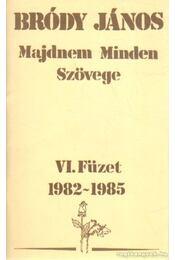 Bródy János majdnem minden szövege VI. füzet 1982-1985 - Bródy János - Régikönyvek