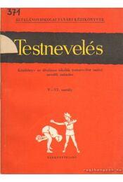 Testnevelés - Kézikönyv az általános iskolák testnevelést tanító nevelői számára V-VI. osztály - Miklósvári Sándor - Régikönyvek