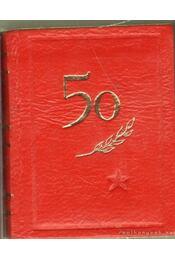 50 éves a Szovjet Szocialista Köztársaságok Szövetsége (számozott) (mini) - Somos Piroska (szerk.) - Régikönyvek