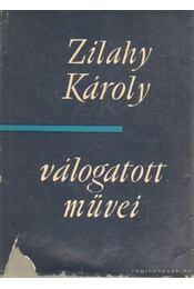 Zilahy Károly válogatott művei - Régikönyvek