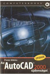 Az autoCAD 2000 újdonságai - Pintér Miklós - Régikönyvek