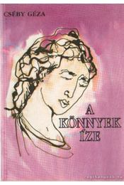 A könnyek íze (dedikált) - Cséby Géza - Régikönyvek