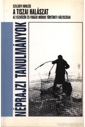 A tiszai halászat - Szilágyi Miklós - Régikönyvek