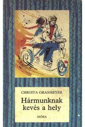 Hármunknak kevés a hely - Grasmeyer, Christa - Régikönyvek