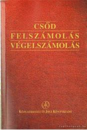 Csőd, felszámolás, végelszámolás - Dr. Csőke Andrea (szerk.) - Régikönyvek