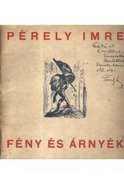 Fény és árnyék (dedikált) - Pérely Imre - Régikönyvek