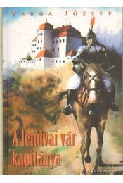A lendvai vár kapitánya (dedikált) - Varga József - Régikönyvek
