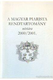 A magyar piarista rendtartomány névtára 2000/2001. - Régikönyvek